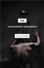 COLDHEARTED MAFIA BOSS 2 by GertaMiftari