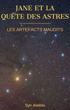 Jane et la quête des astres - Les artefacts maudits by BiloutteCmoi