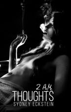 2 A.M. Thoughts by GoddessKalypso