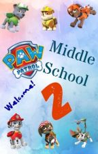 PAW Patrol: Middle School 2 (Welcome!) by ChikoPawPup