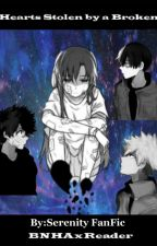 Hearts Stolen by a Broken |BNHA x Reader by SerenityFanFic