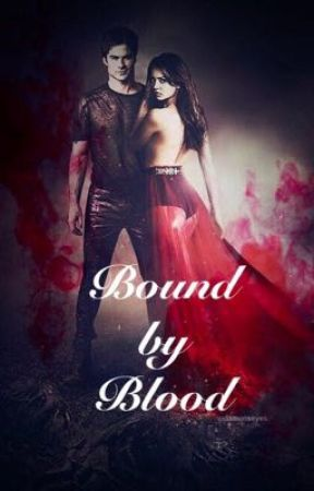 Bound by blood ( undergoing  editing)  by jadiebabyxo