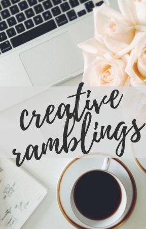 Creative Ramblings by emmaroseszalai