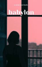 babylon - c.t.h by teacupbich27