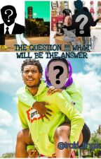 The Question !!! What Will Be The Answer by trairitingz001