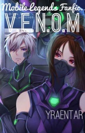 V.E.N.O.M. [Mobile Legends Fanfic.]  by Yraentar