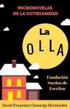 """MICRONOVELA """"LA OLLA"""" by user51818863"""