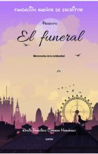 MICRONOVELA EL FUNERAL by user51818863