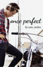 Once perfect by sam_smiles