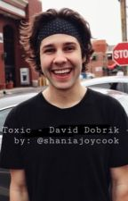 Toxic - David Dobrik - by shaniajoycook