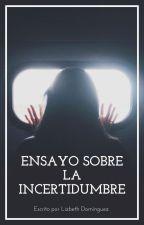 Ensayo Sobre La Incertidumbre by BlueLiz91