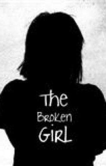 The Broken Girl- ON HOLD