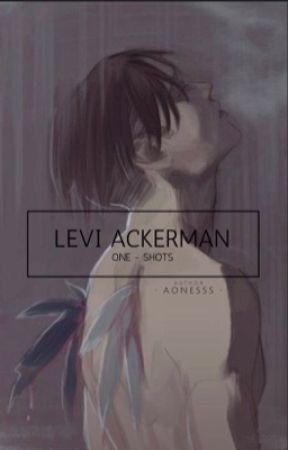 Levi Ackerman One-Shots - TALL!Levi x SHORT!Reader (MODERN