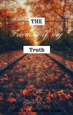 Freedom of My Truth by KeshaHayes0
