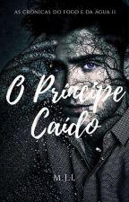 O Príncipe Caído II  by MJLVelaris