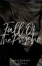 Fall Of The Psycho (On-hold & Editing) by densymishhh