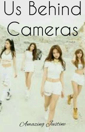 Us Behind Cameras (Blackpink Fan Fiction) [COMING SOON] by AmazingJustine