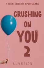 Crushing On You 2 by auvreign
