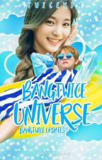 Bangtwice Universe | updates↻[still active] by -twicexyn