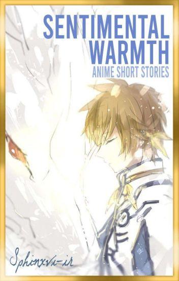 Sentimental Warmth | Anime Short Stories