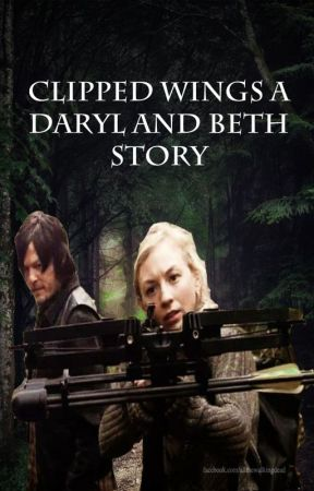 Clipped Wings, a Daryl and Beth story. by CourtneyMcGuiggan
