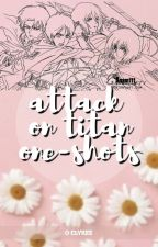 Attack on Titan ↠ Oneshots by Clyree