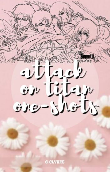 Attack on Titan ↠ Oneshots