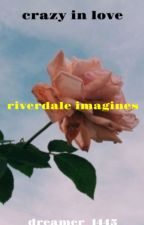 Riverdale Imagines by Dreamer_1445