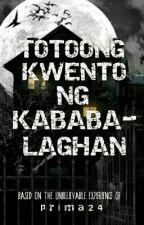 TOTOONG KWENTO NG KABABALAGHAN by prima24
