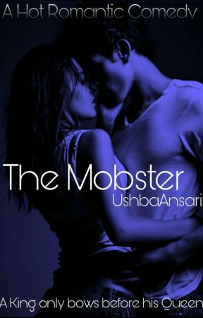 The Mobster [Mafia Rom-Com] by UshbaAnsari
