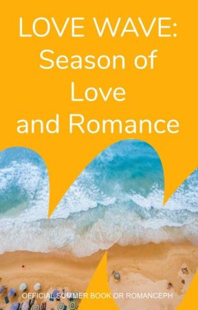 Love Wave: Season of Love and Romance [ CLOSED ] by RomancePH