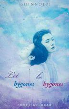 Let Bygones Be Bygones by NoA_Xing
