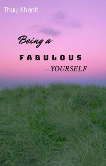 BEING A FABULOUS YOURSELF
