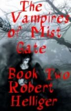 The Vampires of Mist Gate (Book Two) by RobertHelliger