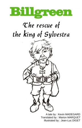 Billgreen - Opus 1 : The Rescue of the King of Sylvestra by KevinBonkoreco