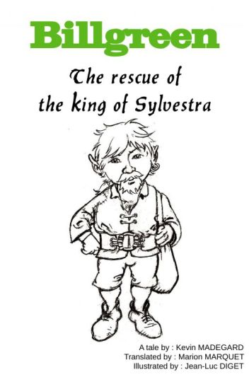 Billgreen - Opus 1 : The Rescue of the King of Sylvestra