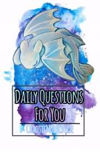 Daily Questions For You  by ChaoticMultiverse