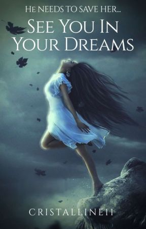 See you in your dreams {Rewriting} by Cristalline11