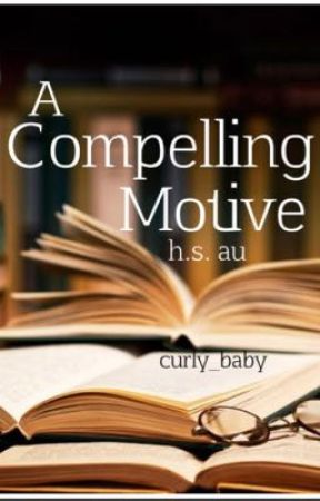 A Compelling Motive (h.s.) by curly_baby
