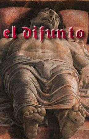 El difunto by JuanDeHaro