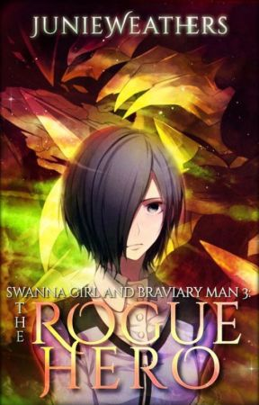 Swanna Girl and Braivary Man 3: The Rogue Hero (Slow Updates) by JunieWeathers