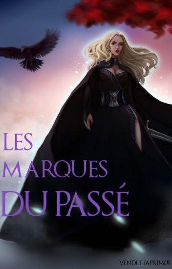 {GoT} Les marques du passé TOME 4