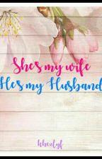 She's my Wife, He's my Husband #wattys2016 by khezlyf