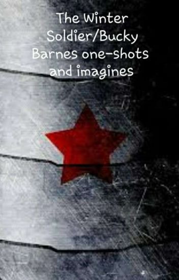 The Winter Soldier/Bucky Barnes one-shots and imagines - X