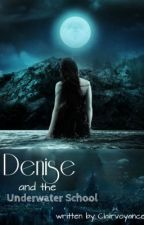 Denise and the Underwater School by Clairvoyance