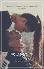 P.S: AMO-TE by _heyiamsofia_