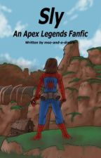 Sly (An Apex Legends Fanfic) by _kindofanerd