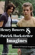 Henry Bowers/Patrick Hockstetter  Imagines by TheonlythingIwant
