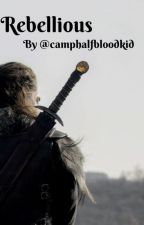 Rebellious by camphalfbloodkid