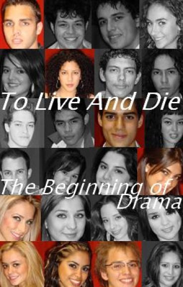 To Live And Die Series (Book1:The Beginning of Drama)